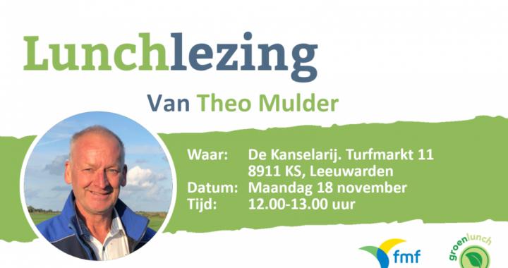 18/11 FMF Groenlunch met Theo Mulder