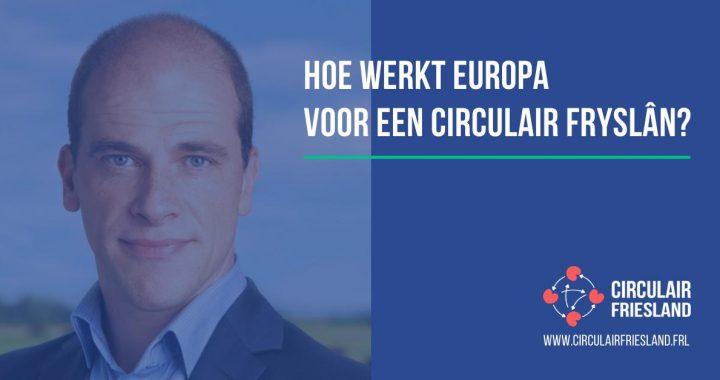 Circulair Café: Hoe werkt Europa voor een circulair Fryslân?