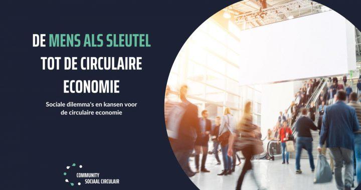 Rapport: De mens als sleutel tot de circulaire economie